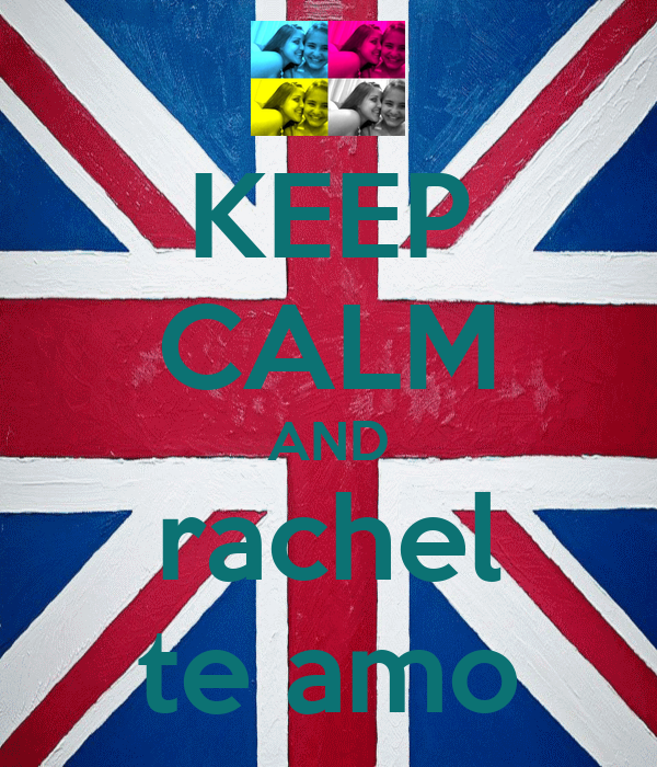 KEEP CALM AND rachel te amo