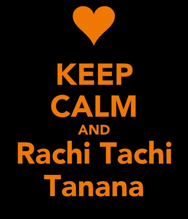 KEEP CALM AND Rachi Tachi Tanana