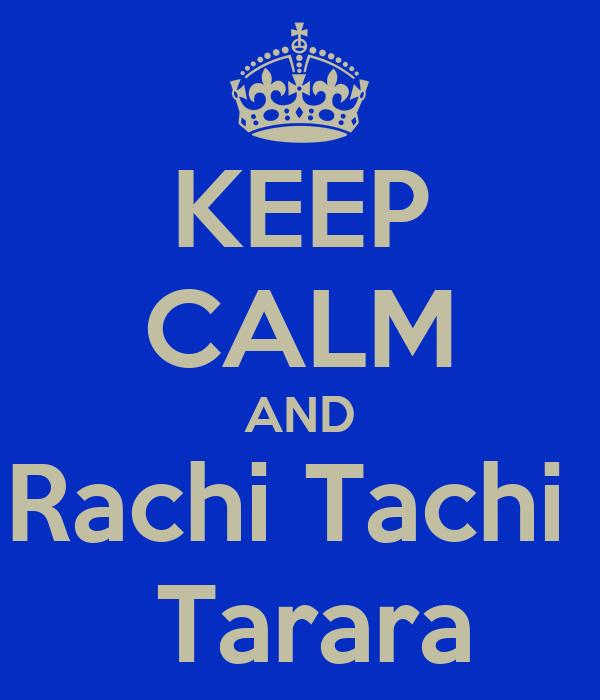 KEEP CALM AND Rachi Tachi   Tarara