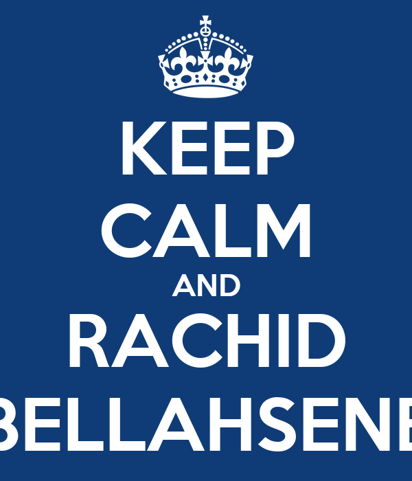 KEEP CALM AND RACHID BELLAHSENE