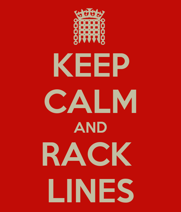 KEEP CALM AND RACK  LINES