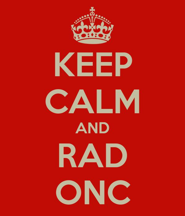 KEEP CALM AND RAD ONC