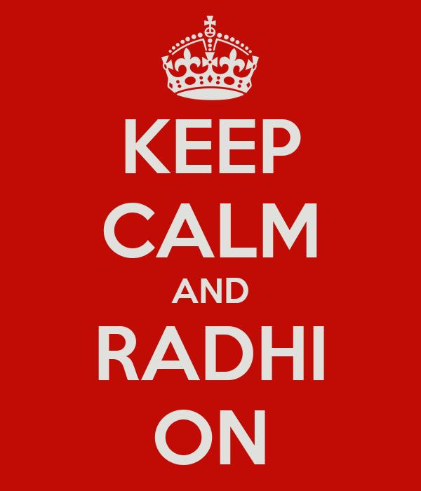 KEEP CALM AND RADHI ON