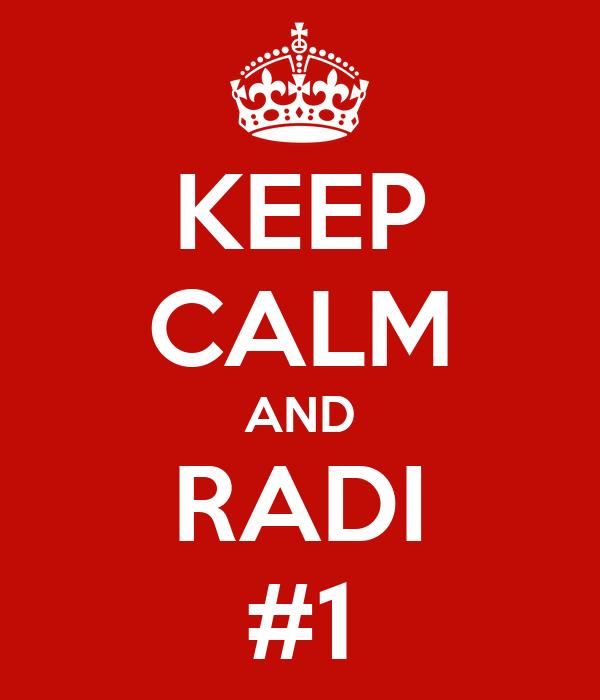 KEEP CALM AND RADI #1