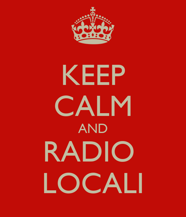 KEEP CALM AND RADIO  LOCALI
