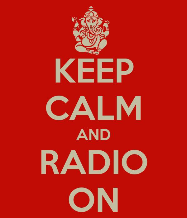 KEEP CALM AND RADIO ON