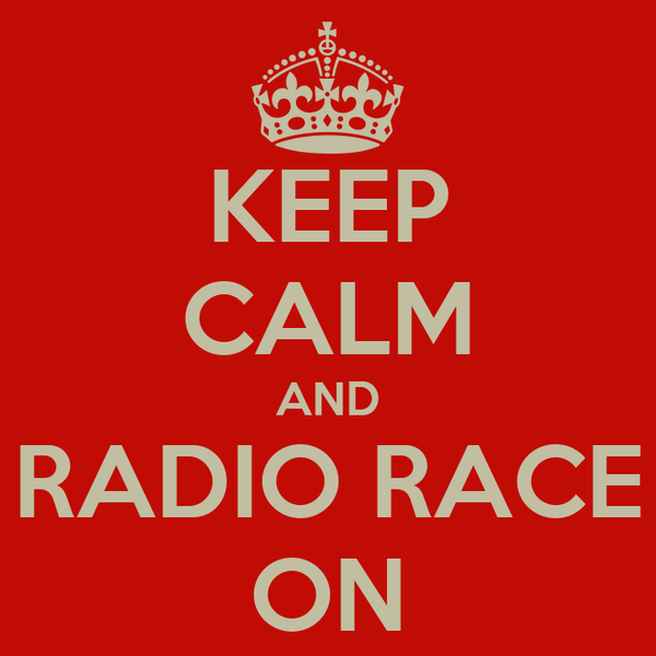 KEEP CALM AND RADIO RACE ON