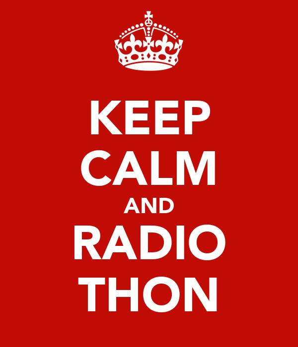 KEEP CALM AND RADIO THON