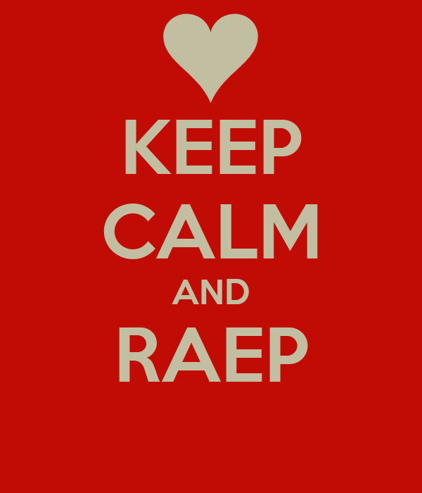 KEEP CALM AND RAEP