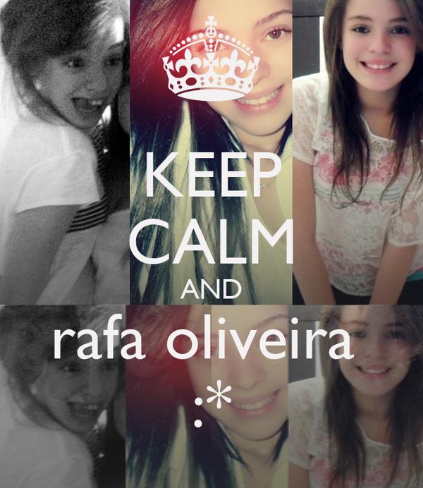 KEEP CALM AND rafa oliveira  :*