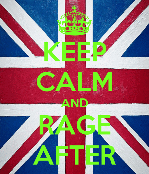 KEEP CALM AND RAGE AFTER
