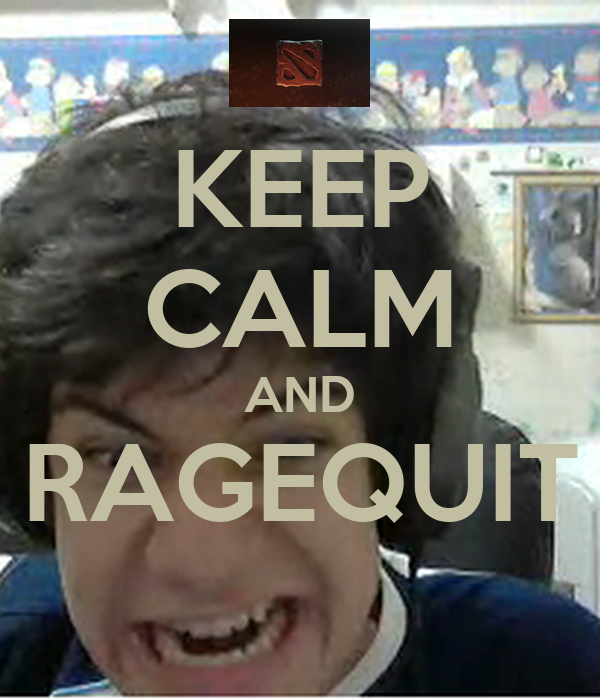 KEEP CALM AND RAGEQUIT