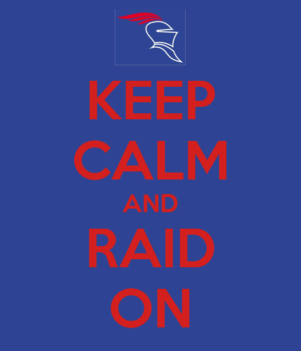 KEEP CALM AND RAID ON