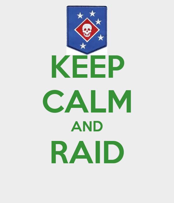 KEEP CALM AND RAID