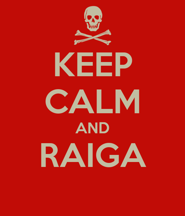 KEEP CALM AND RAIGA