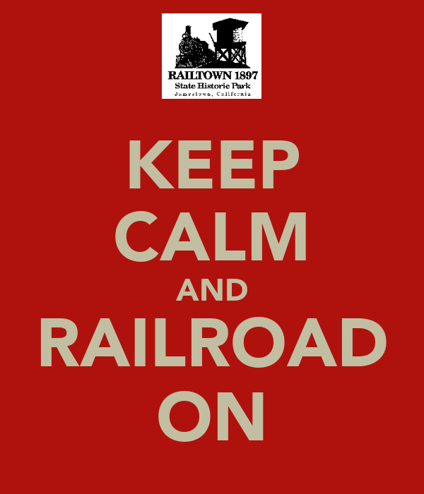KEEP CALM AND RAILROAD ON