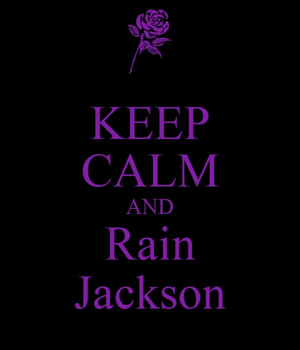 KEEP CALM AND Rain Jackson
