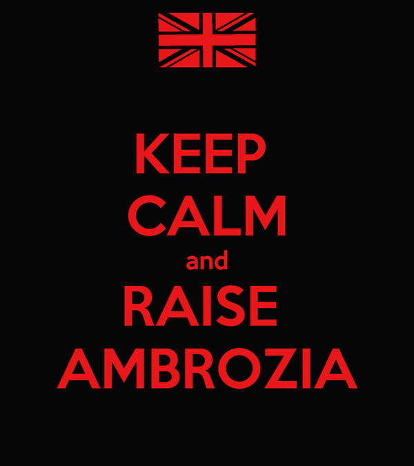 KEEP  CALM and RAISE  AMBROZIA