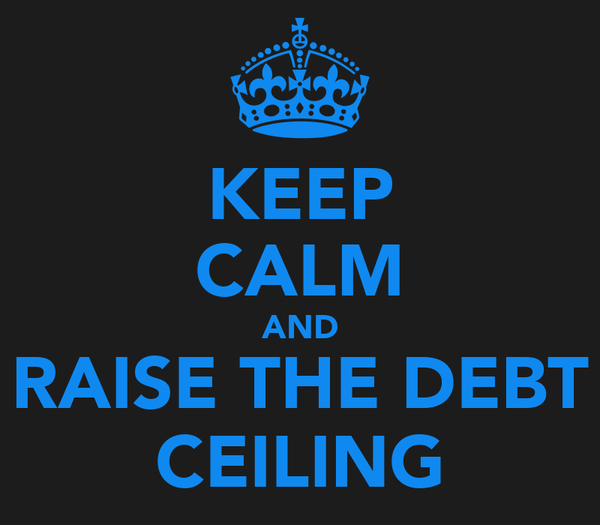 KEEP CALM AND RAISE THE DEBT CEILING