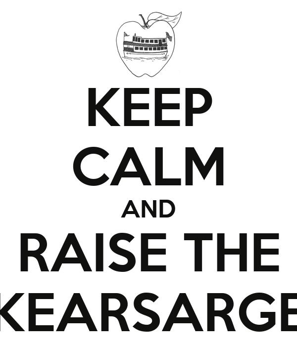 KEEP CALM AND RAISE THE KEARSARGE