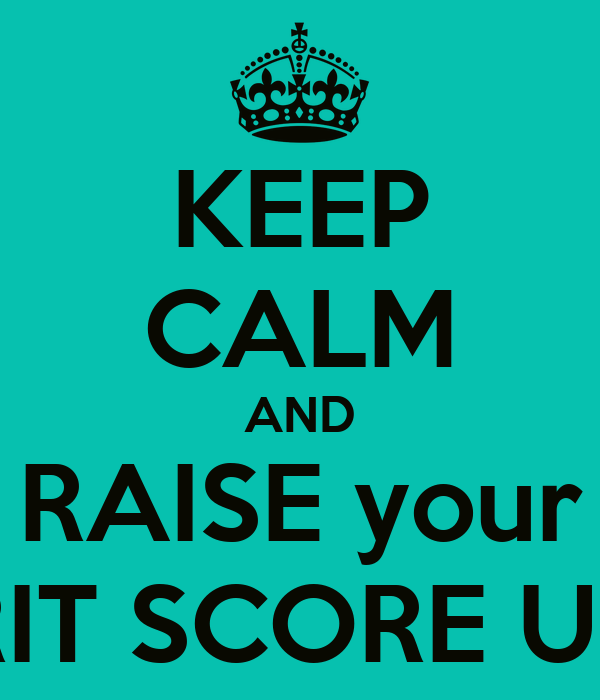 KEEP CALM AND RAISE your RIT SCORE UP