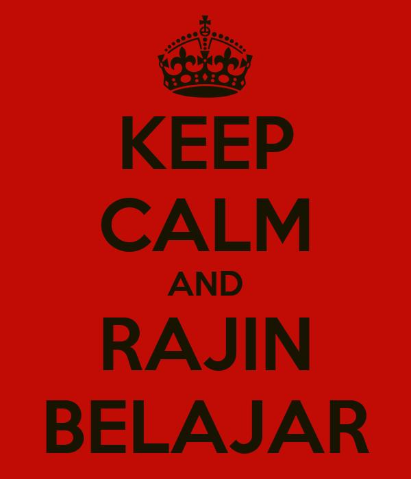 KEEP CALM AND RAJIN BELAJAR