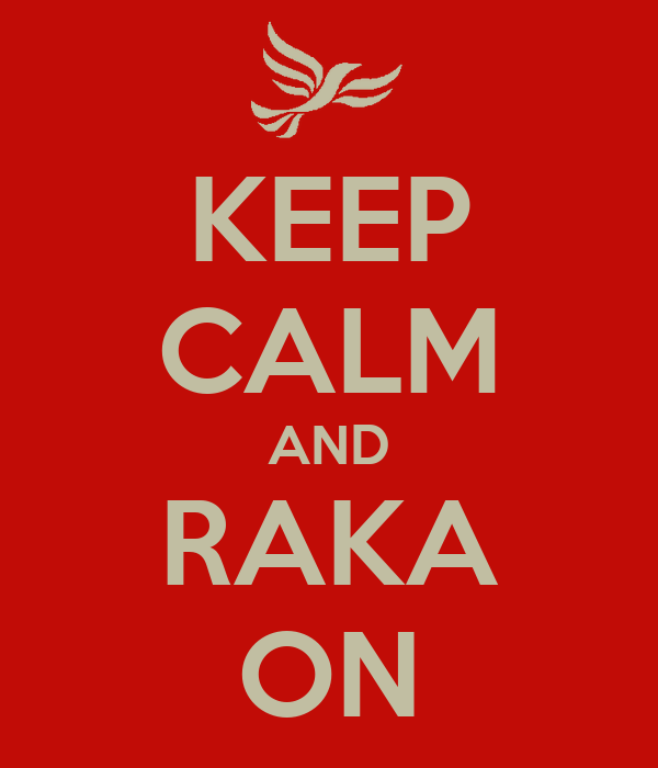 KEEP CALM AND RAKA ON