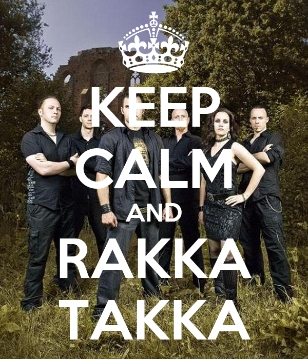 KEEP CALM AND RAKKA TAKKA