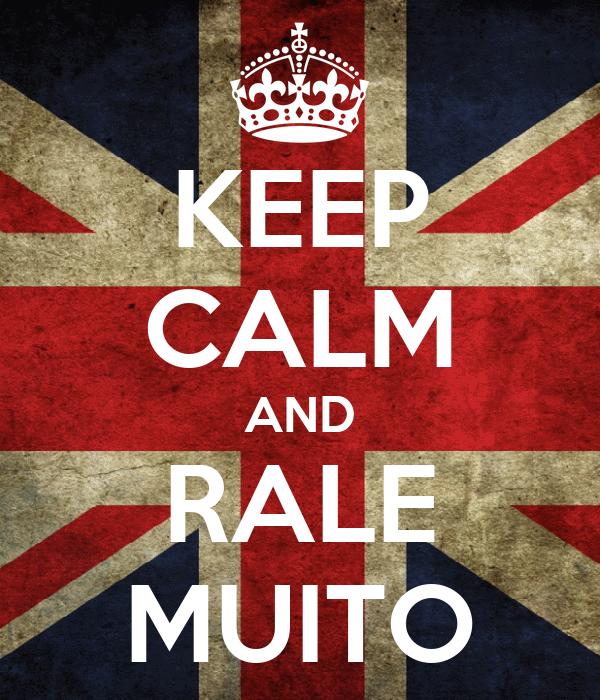 KEEP CALM AND RALE MUITO