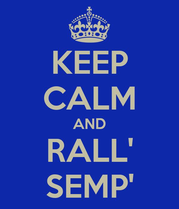 KEEP CALM AND RALL' SEMP'