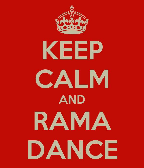 KEEP CALM AND RAMA DANCE