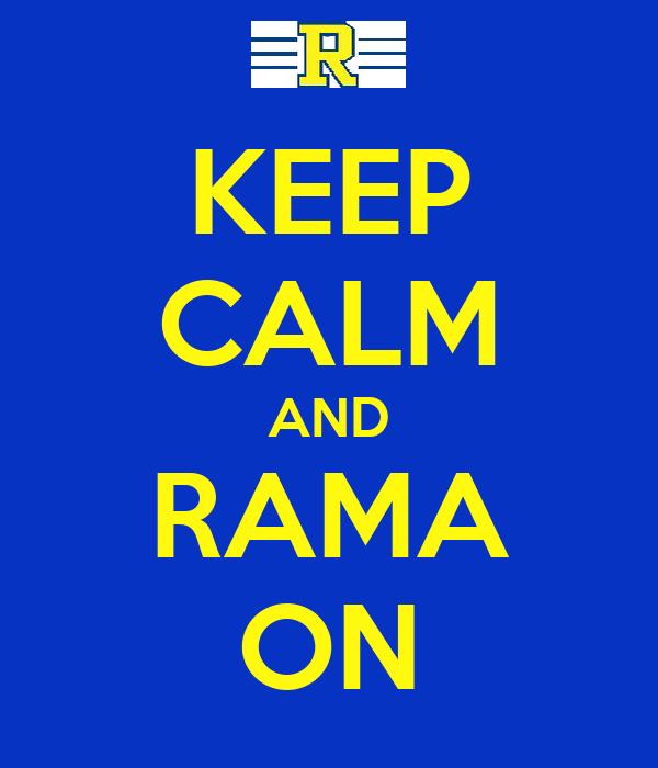 KEEP CALM AND RAMA ON