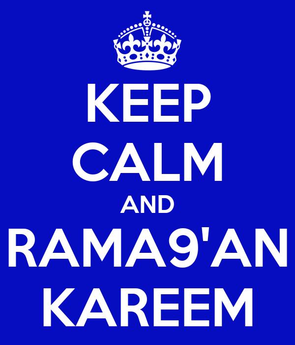 KEEP CALM AND RAMA9'AN KAREEM