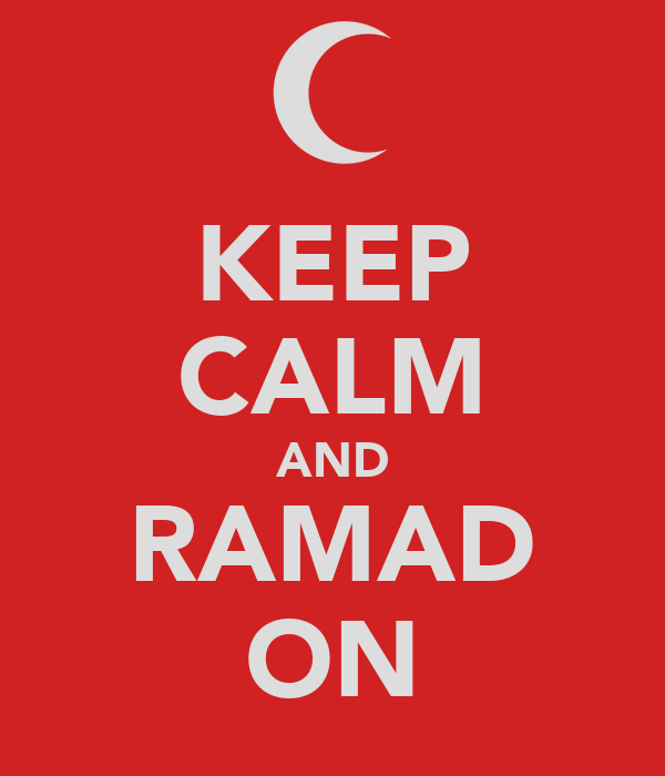 KEEP CALM AND RAMAD ON