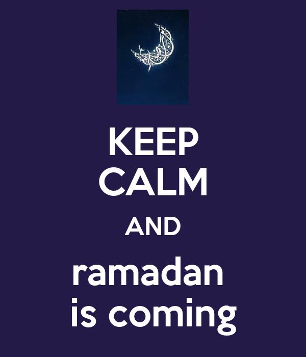 KEEP CALM AND ramadan  is coming