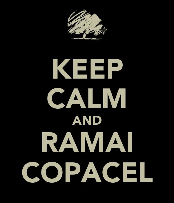 KEEP CALM AND RAMAI COPACEL