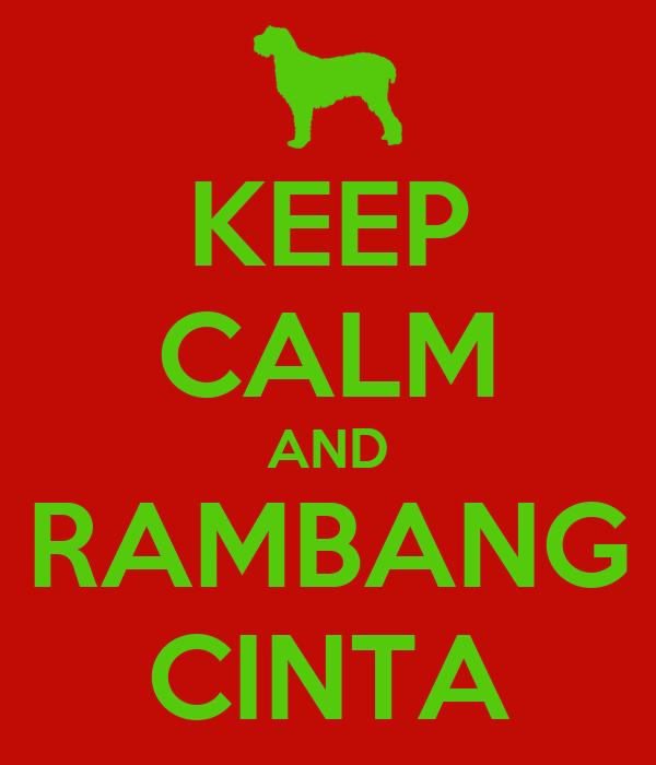 KEEP CALM AND RAMBANG CINTA