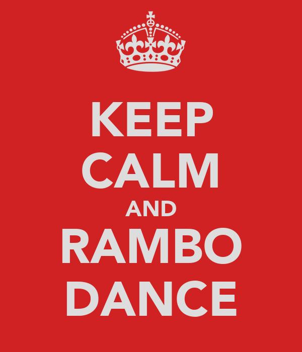 KEEP CALM AND RAMBO DANCE