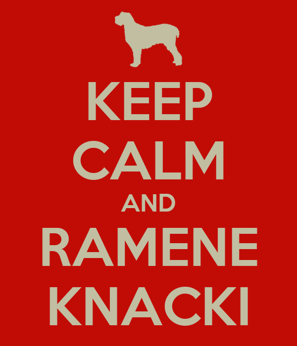 KEEP CALM AND RAMENE  KNACKI