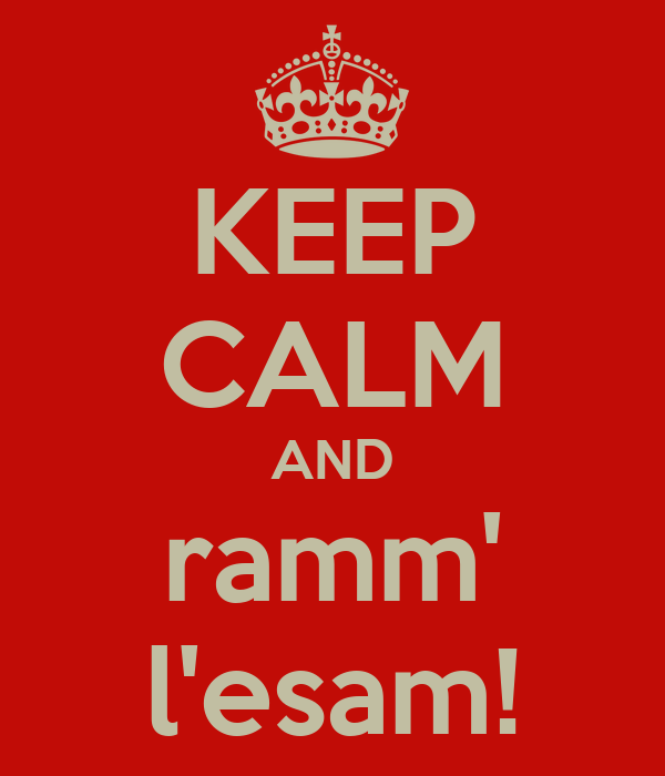 KEEP CALM AND ramm' l'esam!