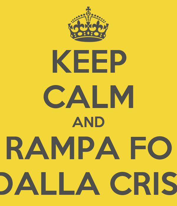 KEEP CALM AND RAMPA FO DALLA CRISI