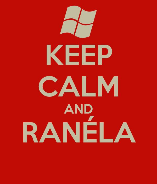 KEEP CALM AND RANÉLA