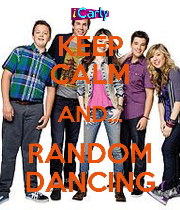 KEEP CALM AND... RANDOM DANCING
