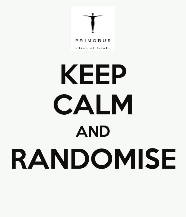 KEEP CALM AND RANDOMISE