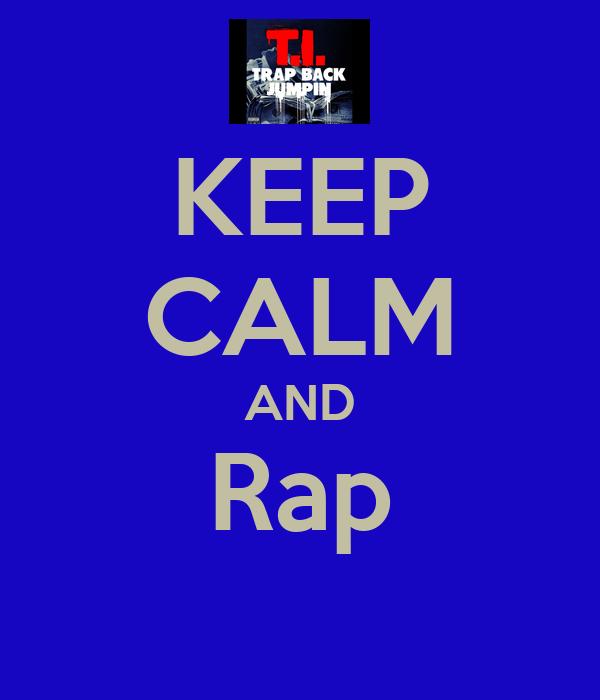 KEEP CALM AND Rap