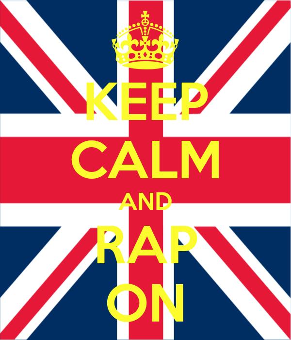 KEEP CALM AND RAP ON