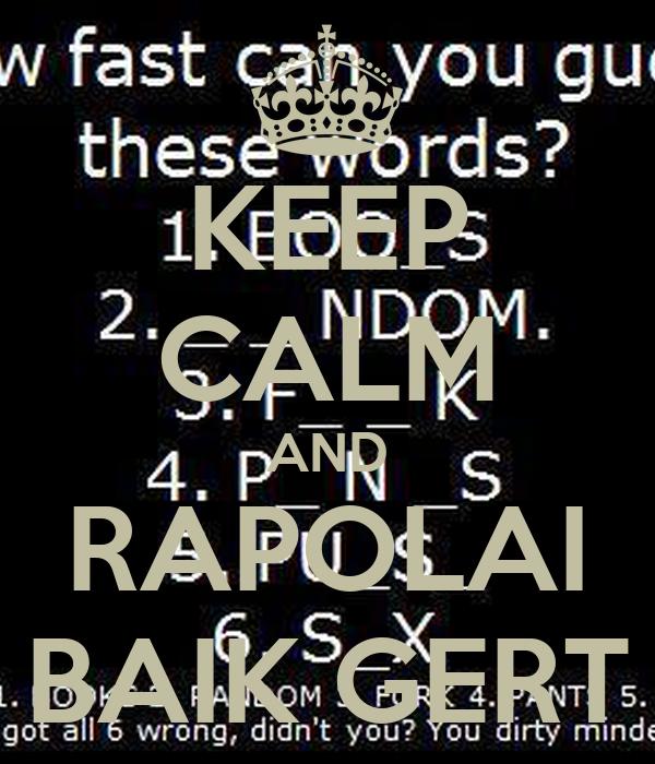 KEEP CALM AND RAPOLAI BAIK GERT