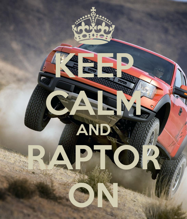 KEEP CALM AND RAPTOR ON