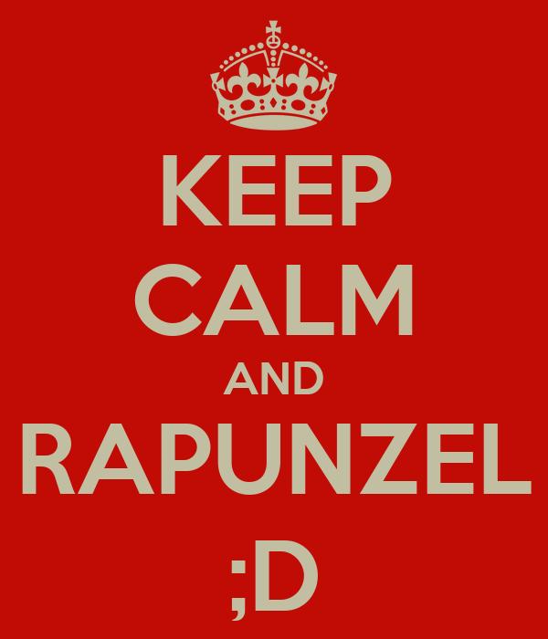 KEEP CALM AND RAPUNZEL ;D