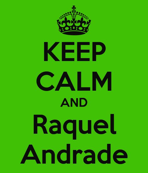 KEEP CALM AND Raquel Andrade